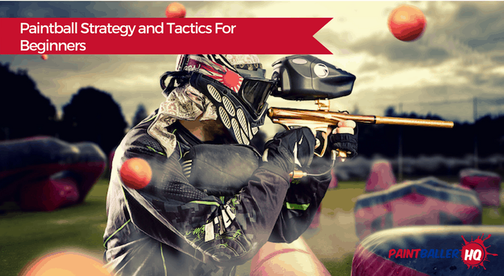 Paintball Strategy and Tactics for beginners